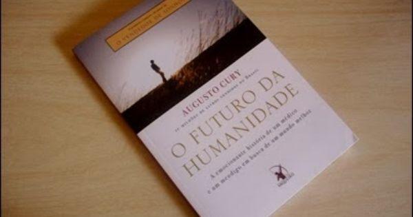 Livro O Futuro Da Humanidade Augusto Cury Livros Do Augusto