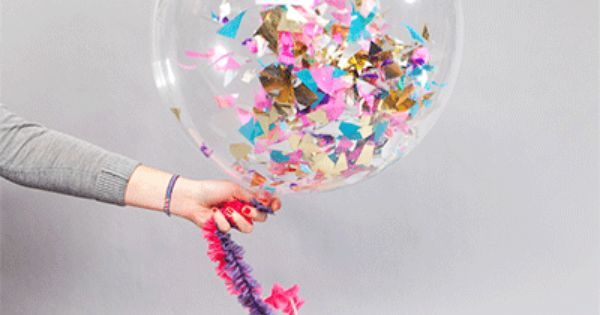Confetti Balloons Fill clear balloons with confetti. It's that easy. Perfect for