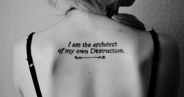 'I am the architect of my own destruction' back tattoo