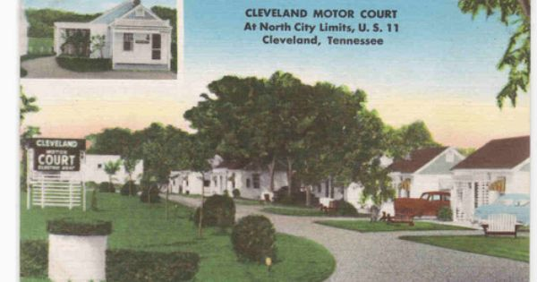 Cleveland Motor Court Motel Us Highway 11 Cleveland Tennessee Postcard North City Postcard Cleveland Tennessee
