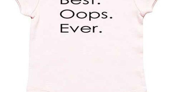 Best Oops Ever. Funny onesie.