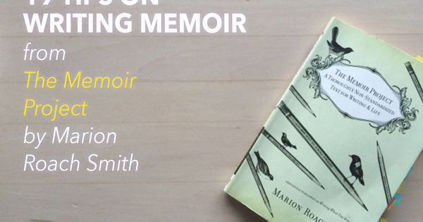How to Write a Good Memoir: Advice on Finding Your Voice