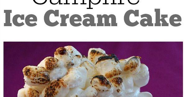 Ice cream cakes, Cream cake and Campfires on Pinterest