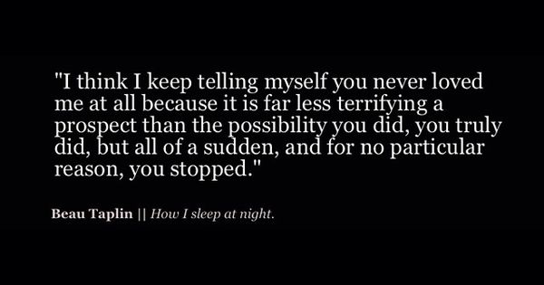 Because You Loved Me Quotes: I Keep Telling Myself You Never Loved Me At All, Because