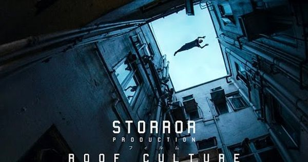 Roof Culture Asia Official Teaser Trailer In 2020 Parkour Free Running Skyscraper