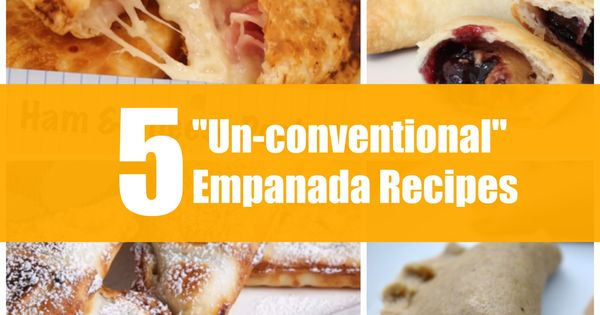 "5 ""Un-conventional"" Baked Empanada Recipes"