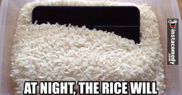if your phone gets wet try putting it in dry rice crafty shit pinterest dry rice and humor. Black Bedroom Furniture Sets. Home Design Ideas