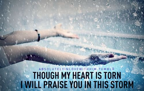 Praise the Lord through the storm... God is almighty and we must