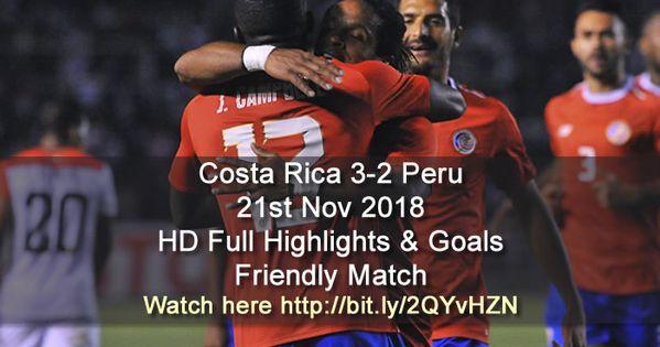 Costa Rica 3 2 Peru Full Highlights Highlights Goals
