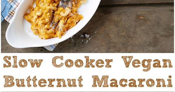Vegan slow cooker, Macaroni and Butternut squash on Pinterest