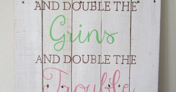 Double The Trouble Quotes: It's Double The Giggles And Double The Grins And By