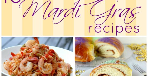 Mardi Gras Food 18 Great Recipes Mardi Gras Food And Mardi Gras