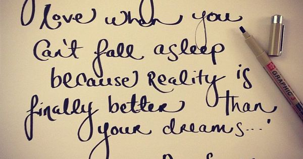 """You know you're in love when you can't fall asleep because reality"