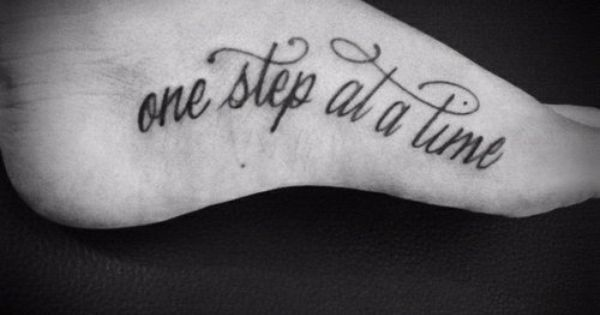 One step at a time... tattoo foot tattoo
