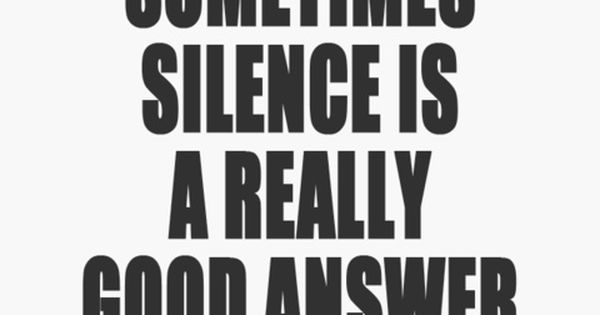 Silence quote. Wisdom. Advice. Life lessons