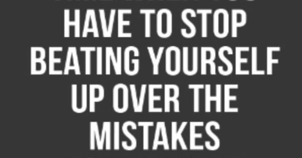 blog grow from mistakes stop beating yourself