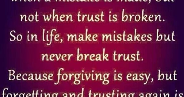 In Life, Make Mistakes But Never Break Trust.