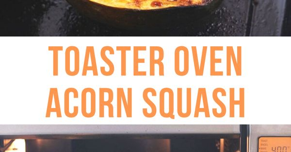 Toaster Oven Acorn Squash Bowls Recipe Acorn Squash Side