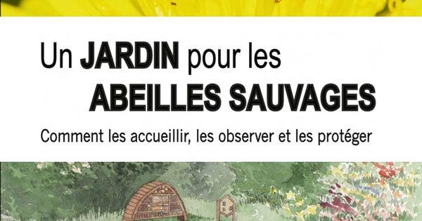 Un Jardin Pour Les Abeilles Sauvages Abeilles Sauvages Plantes