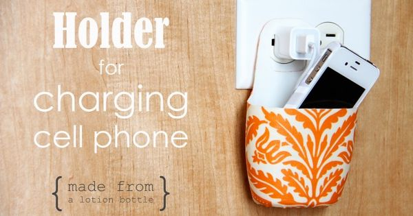 Cell phone charger holder from a lotion bottle Great idea!