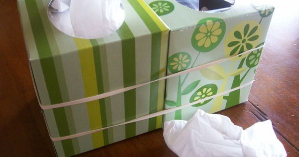 When you are sick - rubber band an empty tissue box to