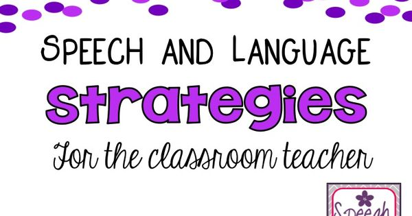Modern Language Classroom Techniques ~ Speech language strategies for the classroom teacher