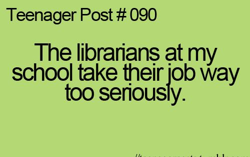 teenager post 090 SO. TRUE.