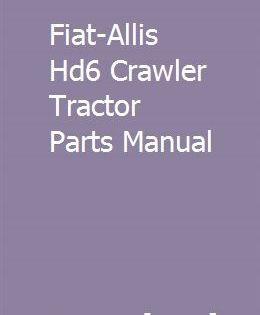 Fiat Allis Hd6 Crawler Tractor Parts Manual Third Grade Math Math Third Crawler Tractor