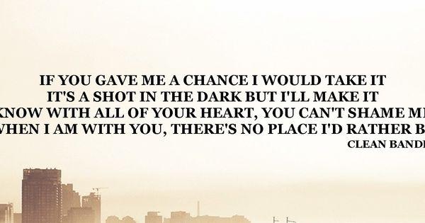 If you gave me a chance I would take it. It's a shot in ...