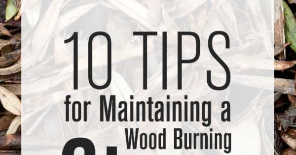 10 Tips for maintaining wood burning stoves woodburningstove