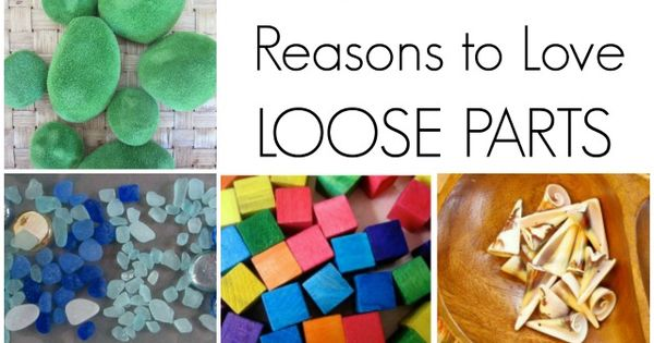 10 Reasons to Love Loose Parts: Why are Loose Parts Important to