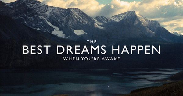 The best dreams happen, when you are awake life quotes quotes quote