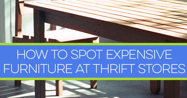 How To Spot Expensive Furniture At Thrift Stores Furniture Hunting And Chang 39 E 3