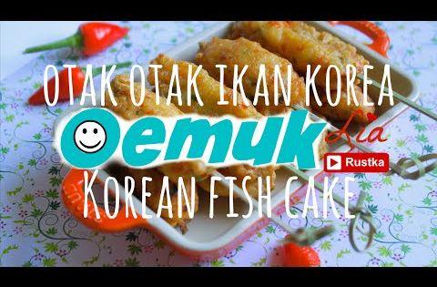 Cara Membuat Eomuk Otak Otak Ikan Korean Fish Cake Eng Sub Resep Makanan Korea Makanan Korea Makanan