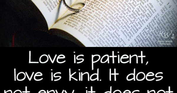 #Love Is Patient, Love Is Kind. It Does Not Envy, It Does