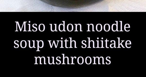 Napa Cabbage And Udon Miso Soup Recipe — Dishmaps