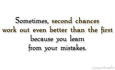 Quotes About Second Chance: Sometimes, Second Chances Work Out Even Better Than The