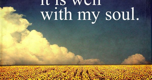 It Is Well With My Soul Picture Quotes