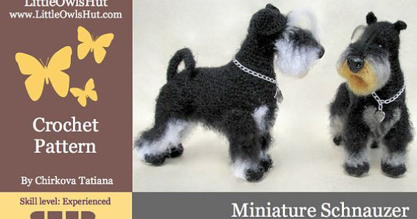 Miniature Schnauzer Crochet Pattern Crocheted Dogs