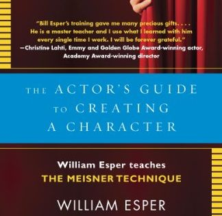 The Actor S Guide To Creating A Character William Esper Teaches The Meisner Technique Kindle Edition By Esper Meisner Technique Teaching Playing Character