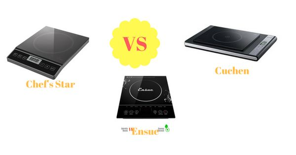 Ensue Vs Chef S Star Vs Cuchen Portable Induction Cookers