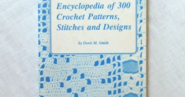 Encyclopedia of 300 Crochet Patterns Stitches and Designs Crochet ...