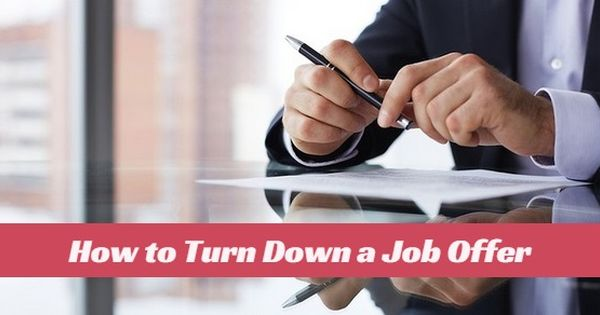 How to Turn Down a #Job #Offer not like #Fool Best Ways to do - politely turning down a job offer
