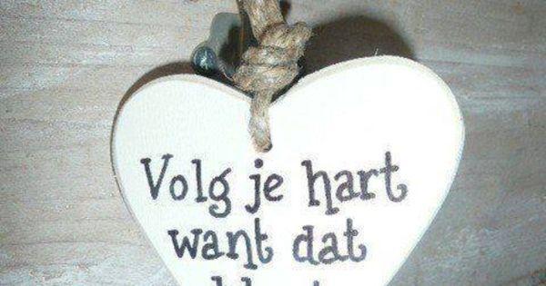 Citaten Volg Je Hart : Volg je hart want het klopt decoratie diy pinterest