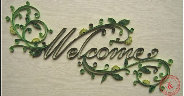 "Here's the beautiful ""Welcome to Quilling"" sign that ChauKhangshop ..."