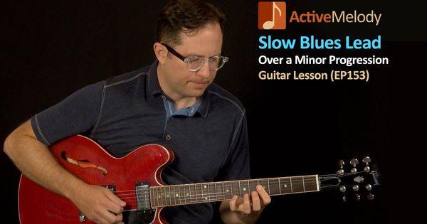 slow blues lead guitar lesson over a minor progression ep153 blues lessons pinterest. Black Bedroom Furniture Sets. Home Design Ideas
