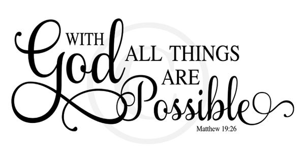 Bible Scriptures Verses : WIth God All Things Are Possible Elegant Scripted