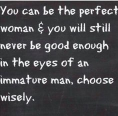 immature men quotes - Google Search | Words of The Wise ...