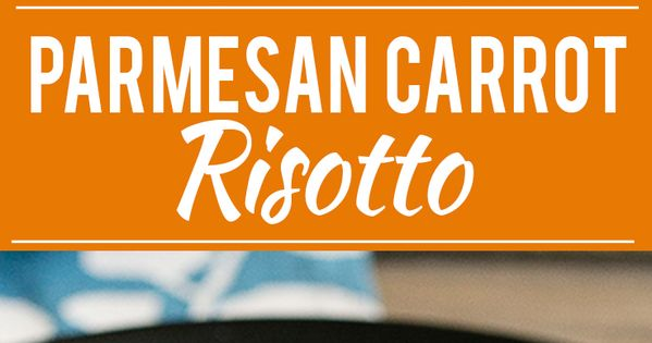Risotto, Carrots and Parmesan on Pinterest