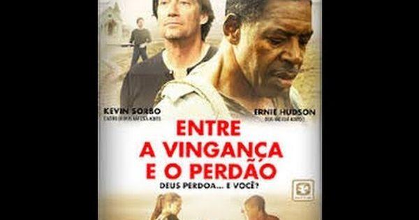 Filme Evangelico Lancamento 2017 Entre A Vinganca E O Perdao